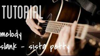 TUTORIAL SLANK - SISTA PETTY ( melody )