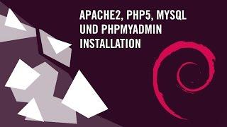 Apache2, PHP5, MySQL und phpMyAdmin auf Linux installieren [Deutsch] [Debian]