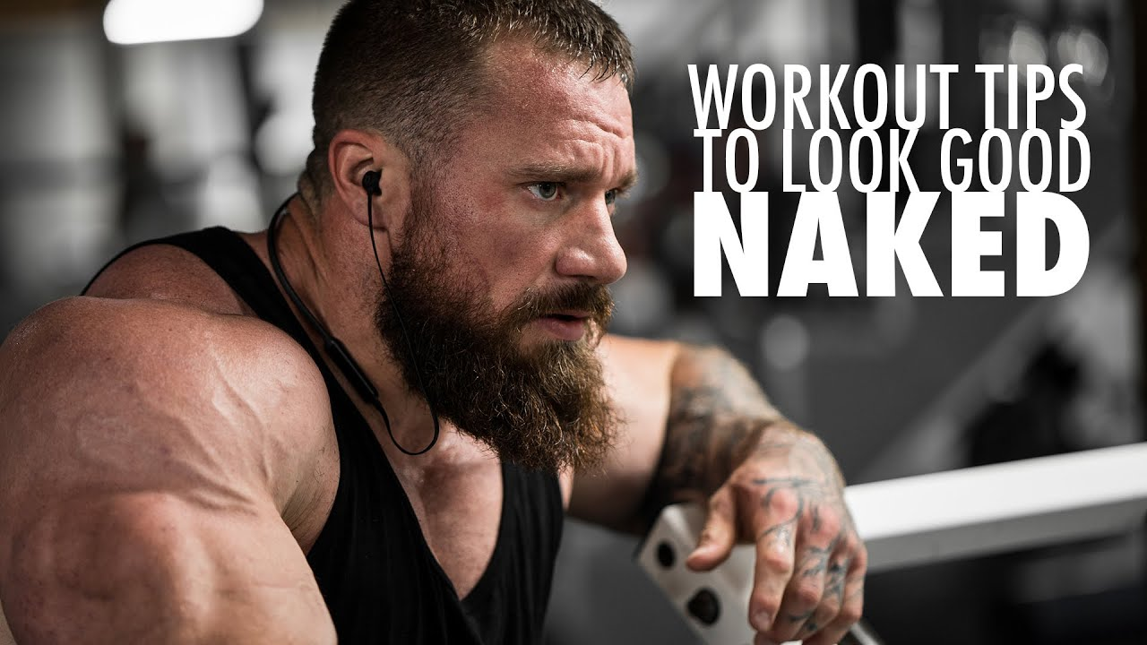 Seth Feroce - Workout Tips to Look Good Naked
