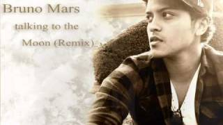 Bruno Mars - Talking to the Moon (Remix)