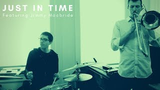 Just in Time | Dynamic Duos Featuring Jimmy Macbride | Jazz Trombone Solo Nick Finzer
