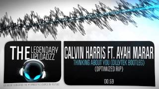 Calvin Harris ft. Ayah Marar - Thinking About You (Dillytek Bootleg) (Optimized Rip) [HQ + HD]