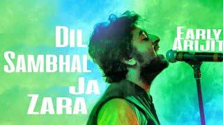 Dil sambhal ja Zara | Early Arijit Singh LIVE