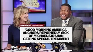 It's not always a good morning on the set of 'good america'. according to page six, michael strahan's co-hosts are sick preferential treatment...