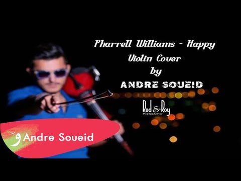 HAPPY - pharrell Williams  - Violin Cover by Andre Soueid
