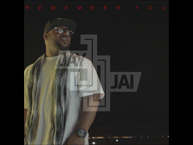 JAY JAI  Remember You HD