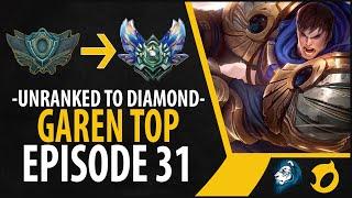 Unranked to Diamond - Garen Top - Episode 31
