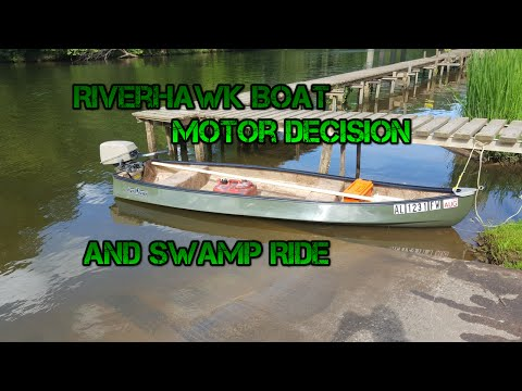 Riverhawk Outboard Motor Decision And Swamp Trip