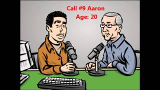 Loveline - Aaron 20, Shouldn't Have Kids #9