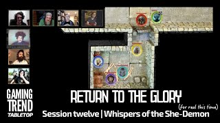 Return to the Glory Session 12: Whispers of the She-Demon (finally!)