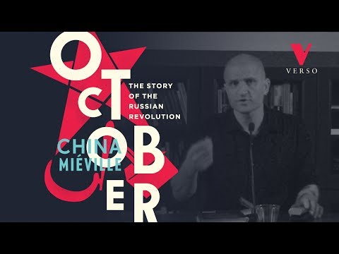 "China Miéville on ""October: The Story of the Russian Revolution"""