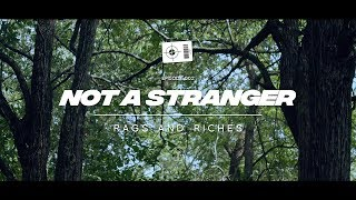 RAGS AND RICHES - Not A Stranger