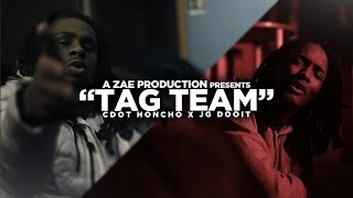 JG Dooit x Cdot Honcho - Tag Team (Official Video) Shot By @AZaeProduction x @Will_Mass