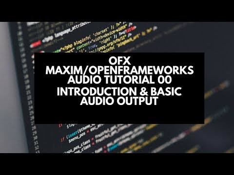 ofx Maximilian &  openFrameworks Audio Tutorial 00-  Introduction & Audio Output