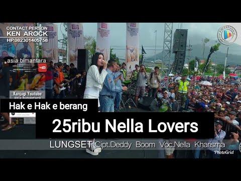VIRAL NELLA KHARISMA feat 25 rb NELLA LOVERS HAK E BARENG KEN AROCK