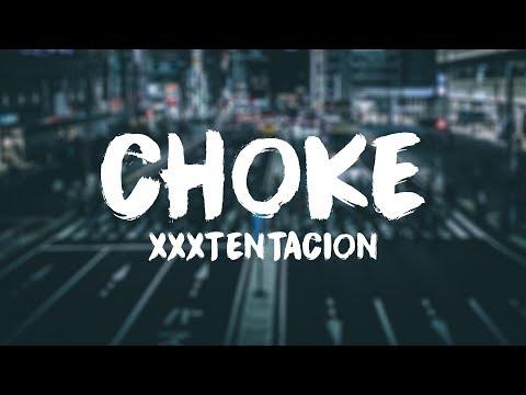 XXXTENTACION - CHOKE ( Lyrics ⁄ Lyric Video )