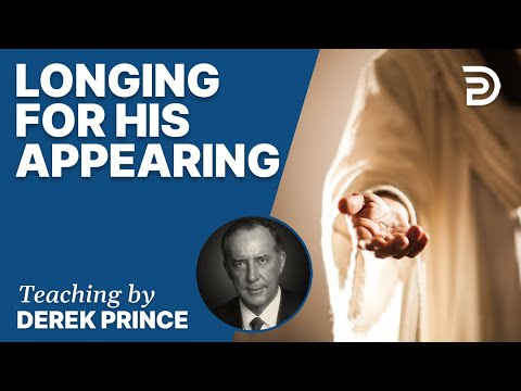 Longing For His Appearing, Part 1