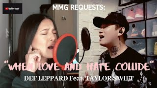 \\\x22WHEN LOVE AND HATE COLLIDE\\\x22 By: Def Leppard Feat.Taylor Swift (MMG REQUESTS)