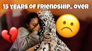 I TOLD MY BESTFRIEND OUR FRIENDSHIP IS OVER... (she cried)
