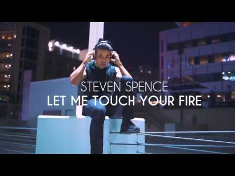 Let Me Touch Your Fire (STEVEN SPENCE VERSION) | A R I Z O N A
