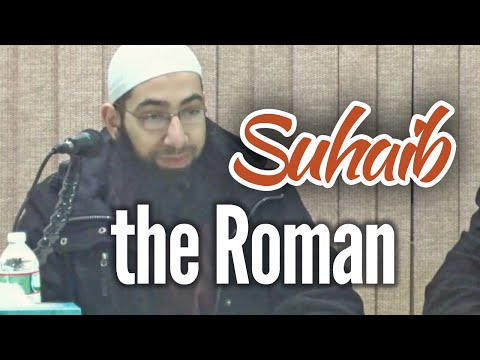 Suhaib The Roman - Sh. Mohammed Elshinawy
