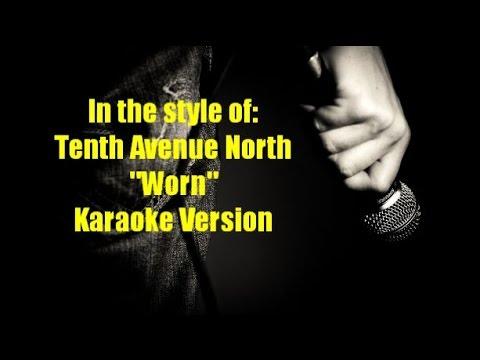 "Tenth Avenue North ""Worn"" Karaoke Version"