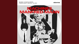 Provided to YouTube by Awal Digital Ltd Machines · Manfred Mann · M...
