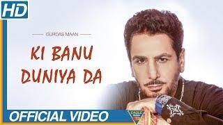 Ki Banu duniya da | Gurdas Maan  | Mamla Gadbad Hai | official video | Punjabi Song | Eagle Music