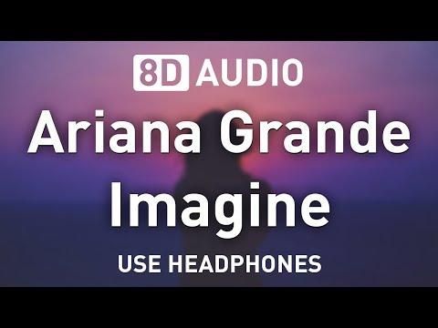 Ariana Grande - Imagine | 8D AUDIO 🎧
