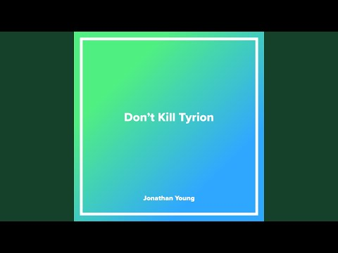 Don't Kill Tyrion