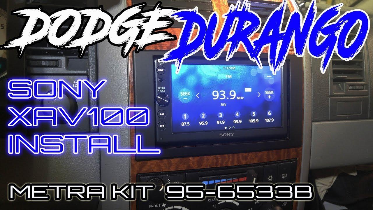 2007 Dodge Durango Sony Xav100 Double Din Install Using Metra 95 6533b Kit Youtube