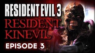 Resident Evil 3 Episode 3 - Resident Kinevil