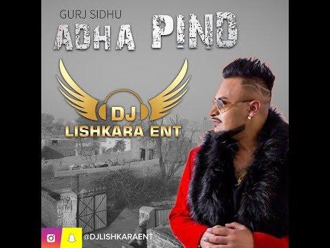 #DJ LISHKARA MIX     ADHA PIND   GURJ SIDHU   DJ LISHKARA