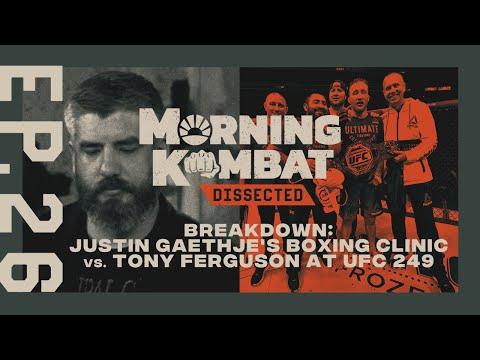 Justin Gaethje's Boxing Clinic Vs. Tony Ferguson At UFC 249 | MORNING KOMBAT: DISSECTED | EP 26