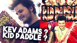 KEV ADAMS & KID PADDLE : PARDON ?!