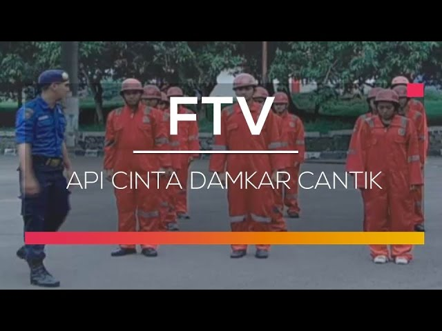 FTV SCTV - Api Cinta Damkar Cantik