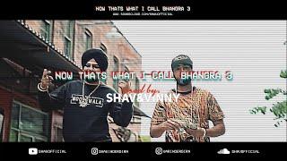 NOW That's What I Call Bhangra 3 | Shav & Vinny | Latest Punjabi Songs 2019