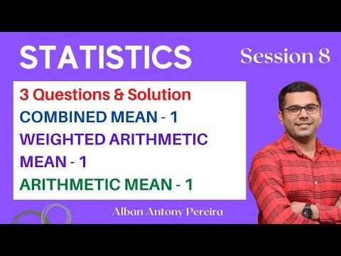 Download Statistics - Session 8 - 3 Q & A - Combined Mean, Weighted Arithmetic Mean I Alban Antony Pereira