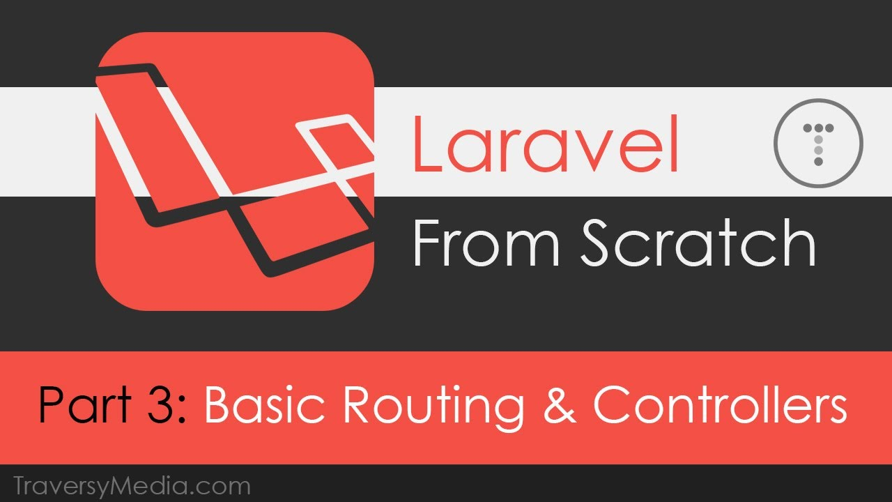 Laravel From Scratch [Part 3] - Basic Routing & Controllers