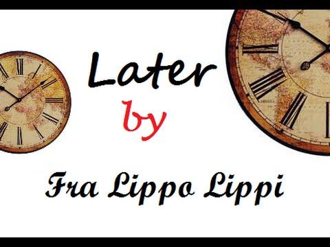 later by fra lippo lippi with lyrics