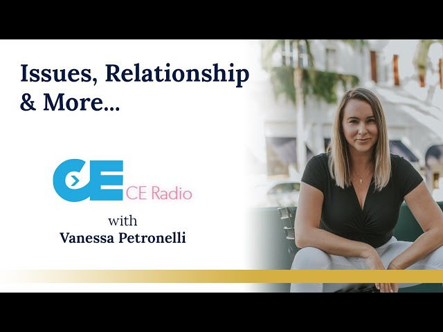 Issues, Relationships & More With Life Coach Vanessa Petronelli