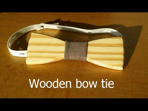 HOW TO MAKE A WOODEN BOW TIE