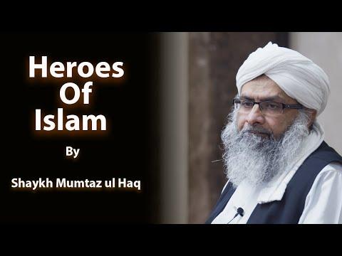 The Inspiration Of All Heroes Of Islam - By Shaykh Mumtaz Ul Haq