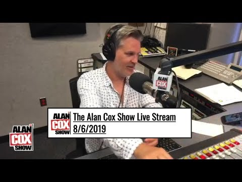The Alan Cox Show - The Alan Cox Show Live Stream (8/6/2019)