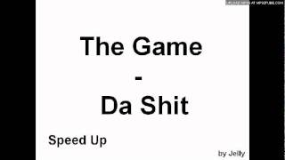 The Game - Da Shit(Speed Up)