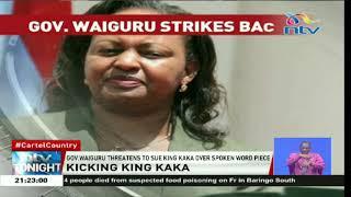 Wajinga Nyinyi: Governor Waiguru threatens to sue King Kaka over piece