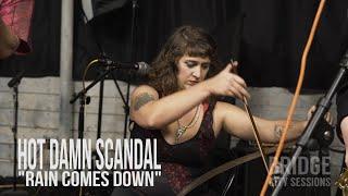 Rain Comes Down - Hot Damn Scandal (Bridge City Sessions)