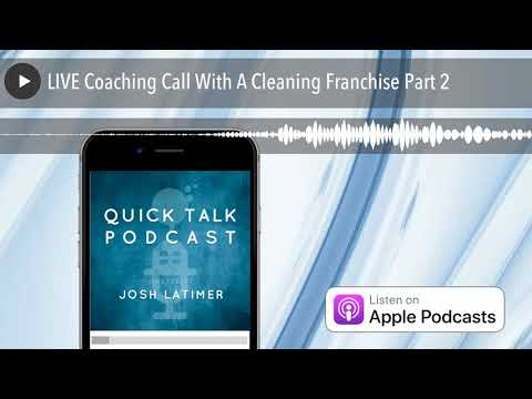 LIVE Coaching Call With A Cleaning Franchise Part 2