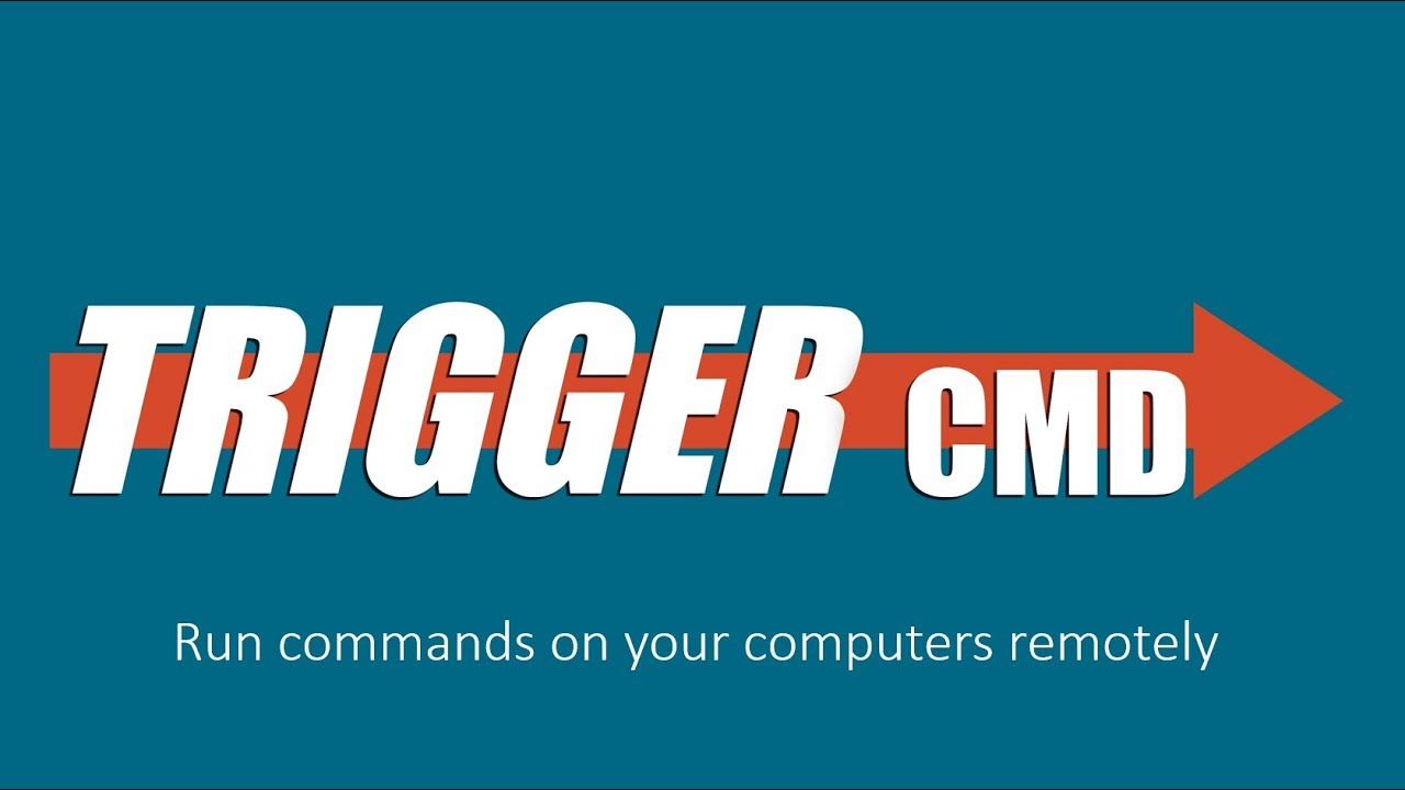TRIGGERcmd: Remotely run commands on your computers