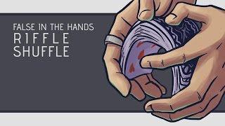 False Shuffle - In The Hands Riffle Shuffle [HD]